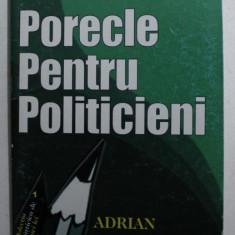 PORECLE PENTRU POLITICIENI - epigrame de ADRIAN ENULESCU , 2007 , DEDICATIE*