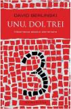 Unu, doi, trei. Matematica absolut elementara | David Berlinski