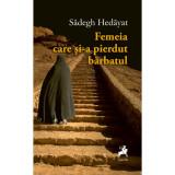 Femeia care si-a pierdut barbatul | Sadegh Hedayat, Tracus Arte
