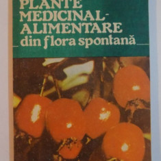 PLANTE MEDICINAL-ALIMENTARE DIN FLORA SPONTANA de CONSTANTIN DRAGULESCU , 1992