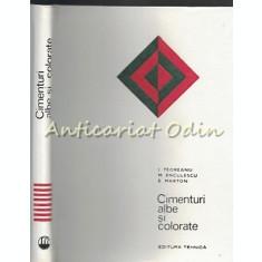 Cimenturi Albe Si Colorate - Ion Teoreanu, Maria Enculescu, Eugen Marton