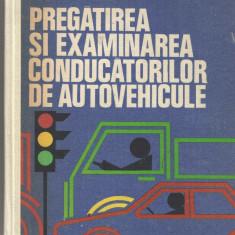 Pregatirea si examinarea conducatorilor de autovehicule V. Beda 1983 cartonata