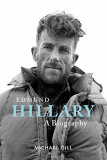 Edmund Hillary - A Biography The extraordinary life of the beekeeper who climbed Everest