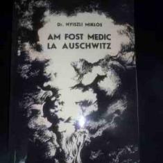 Am Fost Medic La Auschwitz - Dr. Nyiszli Miklos ,546104