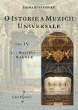 O istorie a muzicii universale - vol. IV | Ioana Stefanescu