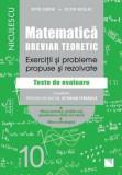 Matematica, clasa a X-a. Breviar teoretic. Exercitii si probleme propuse si rezolvate. Filiera teoretica, profilul real, specializarea stiinte ale nat