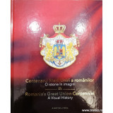 Centenarul Marii Uniri a romanilor. O istorie in imagini