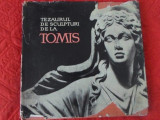 TEZAURUL DE SCULPTURI DE LA TOMIS - V. CANARACHE, A. ARICESCU, V. BARBU, A. RADU