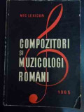 Compozitori Si Muzicologi Romani - Mic Lexicon - Viorel Cosma ,545798