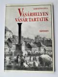 Monografie Targu Mures, Lb. Maghiara: Keresztes Gyula Vásárhelyen vásár tartatik