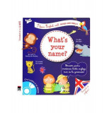 I learn English. What's your name?