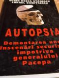 AUTOPSIA Demontarea unei inscenari securiste impotriva generalului Pacepa