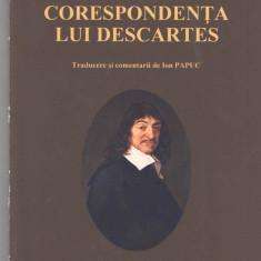 Din corespondenta lui Descartes trad. Ion Papuc - Ed. Mica Valahie 2015 brosata
