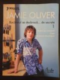 JAMIE OLIVER Bucatarul se dezbraca de secrete 1 - ierburi, mirodenii, supe