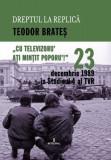 23 decembrie 1989 in Studioul IV al TVR | Teodor Brates, Integral