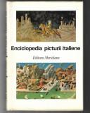 Enciclopedia picturii italiene, ed. Meridiane, 1974