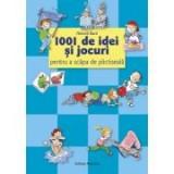 1001 de idei si jocuri pentru a scapa de plictiseala - Almuth Bartl