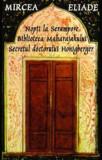 Nopti la Serampore.Secretul doctorului Honigberger.Biblioteca Maharajahului/Mircea Eliade
