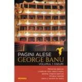 Pagini alese, vol. 1 - Eseuri - George Banu