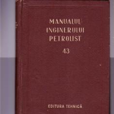 MANUALUL INGINERULUI PETROLIST NR 43