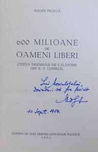 600 MILIOANE DE OAMENI LIBERI ( CATEVA INSEMNARIDE CALATORIE DIN R.P. CHINEZA ) de EUGEN FRUNZA , 1954 , DEDICATIE *