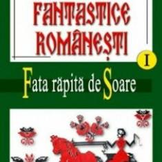 Basme fantastice romanesti Vol. I-III/Ionel Oprisan