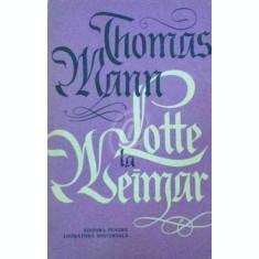 Lotte la Weimar (Ed. pentru literatura universala)
