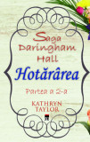 Hotararea (Saga Daringham Hall. Partea a 2-a), Kathryn Taylor