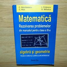 MATEMATICA-REZOLVAREA PROBLEMELOR DIN MANUALUL PENTRU CLASA a-IX-a -C.NASTASESCU