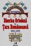 Biserica Ortodoxa in Tara Romaneasca. 1821-1859/Ghenadie Ponea, Andreas