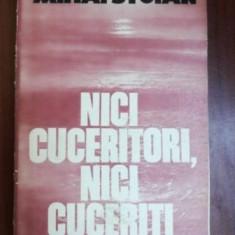 Nici cuceritori, nici cuceriti- Mihai Stoian