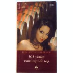 101 VINURI ROMANESTI DE TOP de DAN - SILVIU BOERESCU , 2008