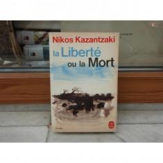 La liberte ou la mort , Nikos Kazantzaki