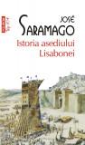 Istoria asediului Lisabonei | Jose Saramago