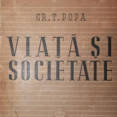 VIATA SI SOCIETATE - GRIGORE T . POPA
