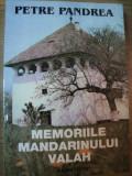 MEMORIILE MANDARINULUI VALAH de PETRE PANDREA, 2000