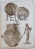 PEUCE - X , TEXTE , VOL. I - STUDII SI COMUNICARI DE ISTORIE VECHE , ARHEOLOGIE SI NUMISMATICA , redactor GAVRILA SIMION , 1991