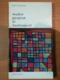 WALTER GROPIUS SI BAUHAUS-UL - GIULIO CARLO ARGAN 1976