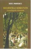 Secventele senectutii. Vol. I | Titu Popescu