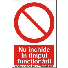 Indicator Nu inchide in timpul functionarii - Semn Protectia Muncii