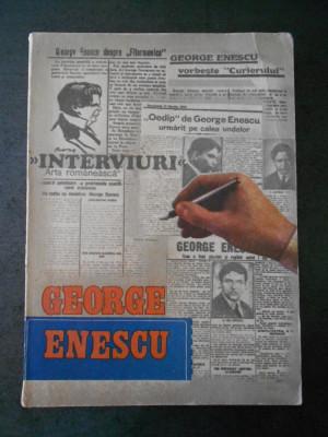 GEORGE ENESCU - INTERVIURI foto