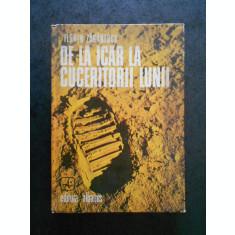 FLORIN ZAGANESCU - DE LA ICAR LA CUCERITORII LUMII (1975, editie cartonata)