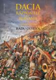 Dacia. Razboaiele cu romanii | Radu Oltean, Humanitas