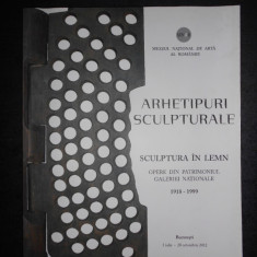 ARHETIPURI SCULPTURALE. SCULPTURA IN LEMN. 1918-1999. ALBUM (2012, stare uzata)