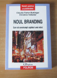 Noul Branding - Claudia Fisher - Buttinger, Christine Vallaster, Polirom