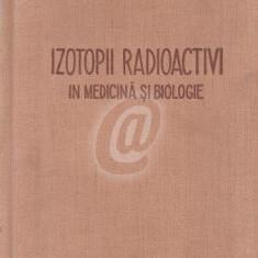 Izotopii radioactivi in medicina si biologie