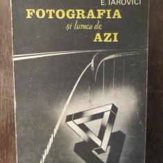Fotografia și lumea de azi-E.Iarovici