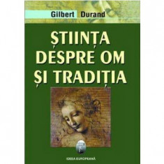 Stiinta despre om si traditia   Gilbert Durand