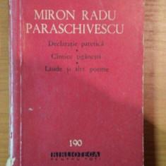 DECLARATIE PATETICA , CINTICE TEGANESTI , LAUDE SI ALTE POEME de MIRON RADU PARASCHIVESCU