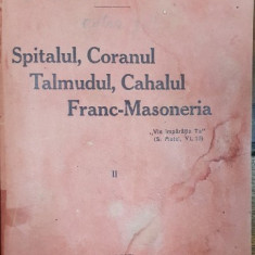 FIZIOLOGIE FILOZOFICA, SPITALUL, CORANUL, TALMUDUL, CAHALUL, FRANC-MASONERIA de C.PAULESCU, VOL II 1913
